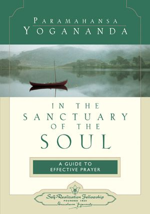 In the Sanctuary of the Soul - Paramahansa Yogananda
