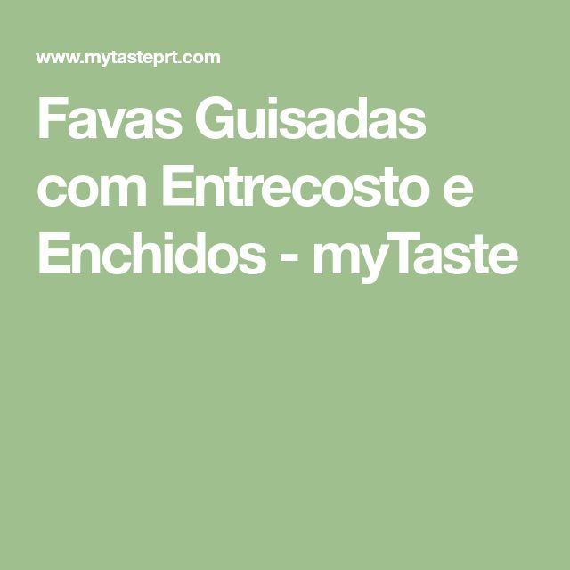 Favas Guisadas com Entrecosto e Enchidos - myTaste