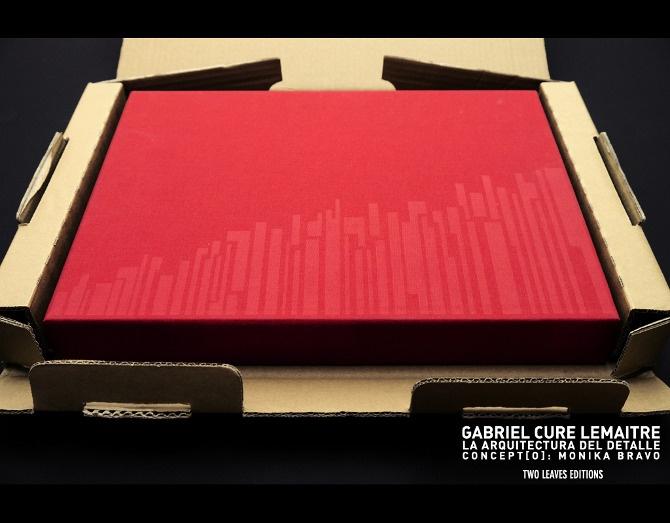 GABRIEL CURE LEMAITRE: LA ARQUITECTURA DEL DETALLE CONCEPT[O]:... - twoleaveseditions