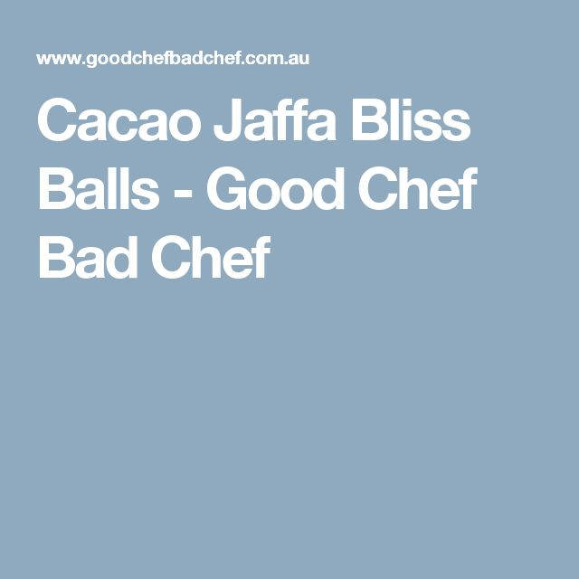 Cacao Jaffa Bliss Balls - Good Chef Bad Chef