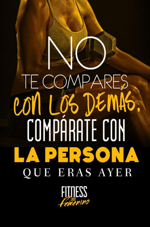 No te compares con los demás, compárate con la persona que eras ayer!