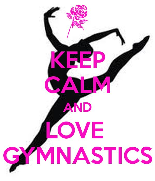 KEEP CALM AND LOVE Gymnastics Another Original Poster Design Created With The Keep Calm O Matic Buy This Or Create Your Own