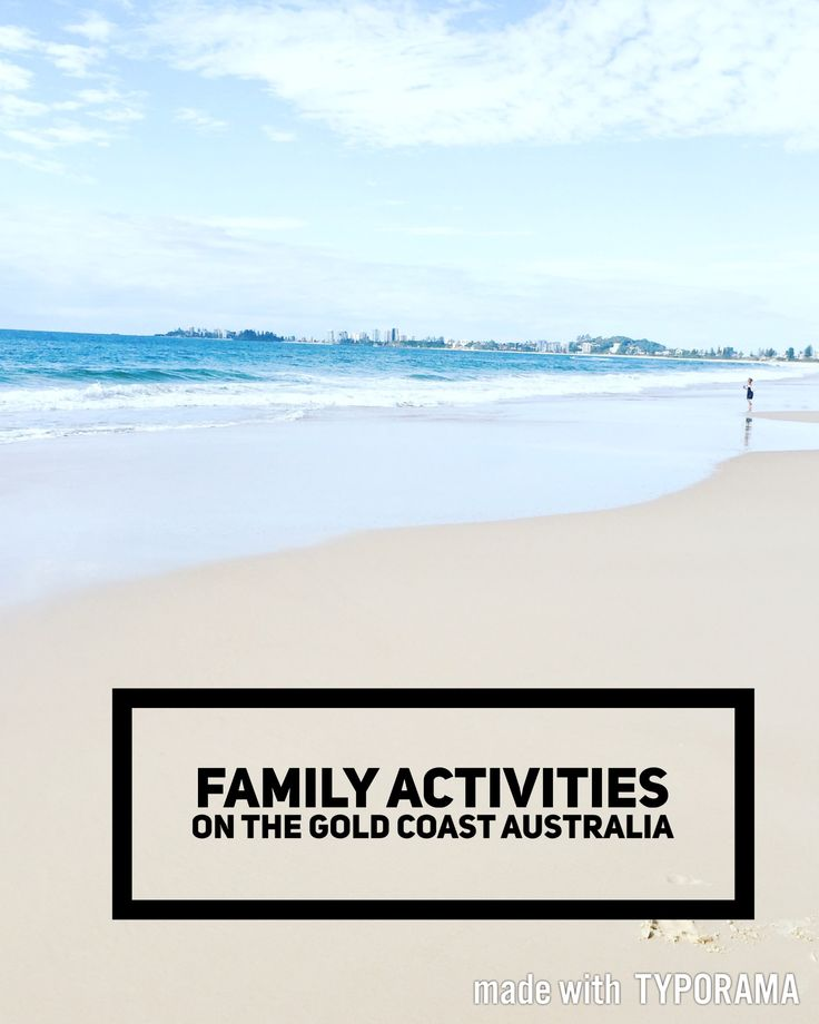 Family activities in the school holidays On the Gold Coast Australia
