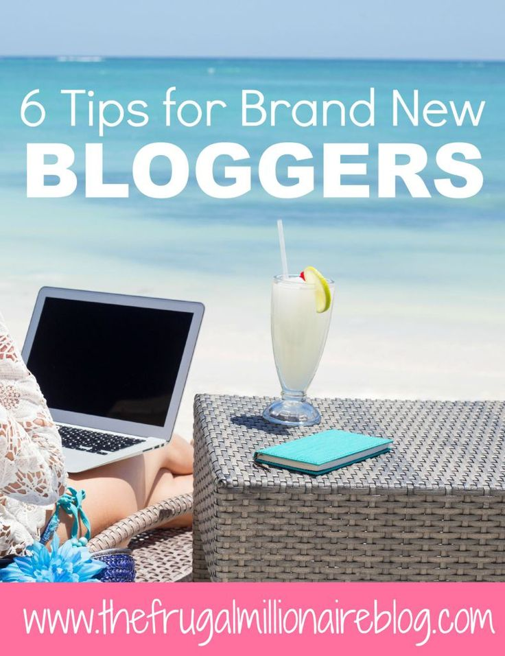 Tips for Brand New Bloggers