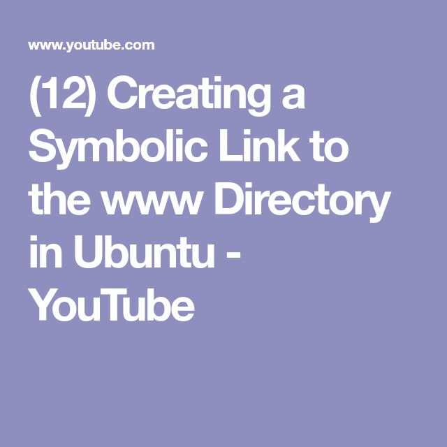 (12) Creating a Symbolic Link to the www Directory in Ubuntu - YouTube