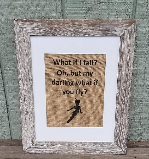 Peter Pan,What if I fall oh but my darling what if you fly,Disney,Nursery,Burlap,Rustic,Fairytale,Disney quote,Movie quote,Neverland,Hook, Burlap print, Burlap art, Burlap sign, Rustic by SignsofBurlap on etsy