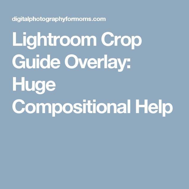 Lightroom Crop Guide Overlay: Huge Compositional Help