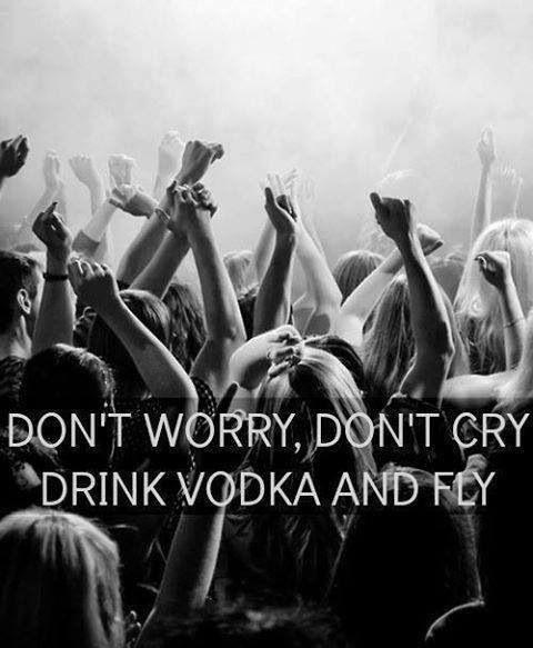 Drink vodka