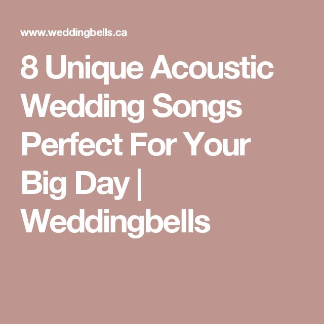 8 Unique Acoustic Wedding Songs Perfect For Your Big Day