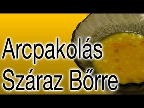 Házi Készítésű Arcpakolás - Száraz Bőrre - YouTube