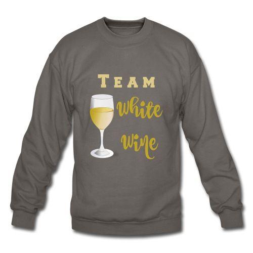 Team White Wine Sweatshirt   Wine4Mankind #Wine4Mankind #wine #alcohol #funnytshirts #funnytee