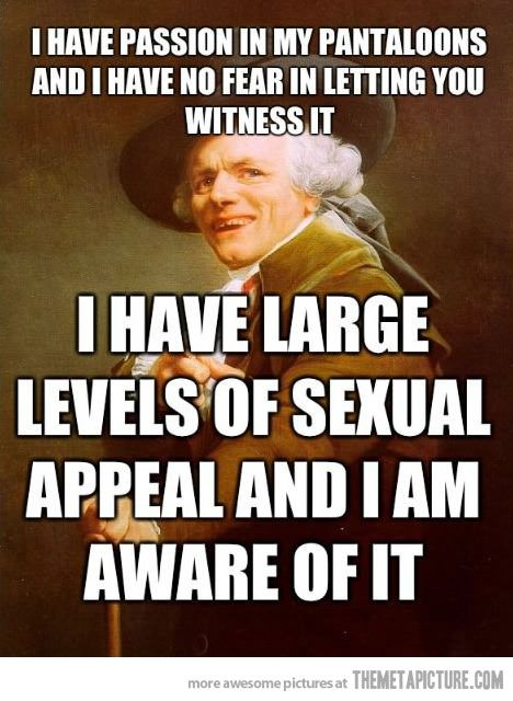 Indeed…: Giggle, Josephducreux, Joseph Ducreux, Funny Stuff, I M Sexy, Even, Funnies, Things