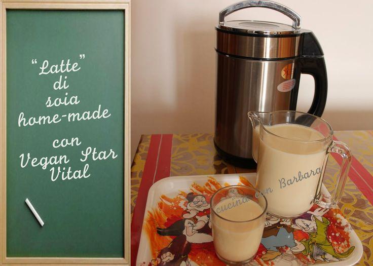 Cucina con Barbara: Latte di soia fatto in casa