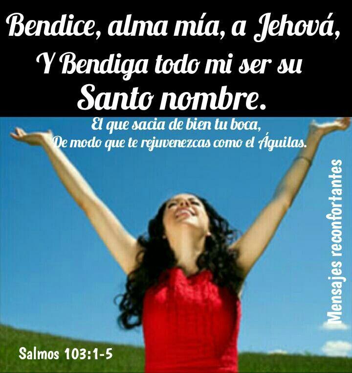 1 Bendice Alma Mía A Jehová Y Bendiga Todo Mi Ser Su Santo Nombre 2 Bendice Alma Mía A Jehová Y No Olvides Ninguno De Su Salmos Foto Para Wasap Te Bendigo