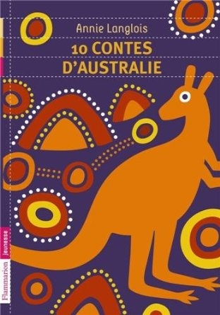 10 contes d'Australie: Amazon.fr: Annie Langlois, Frédéric Sochard: Livres