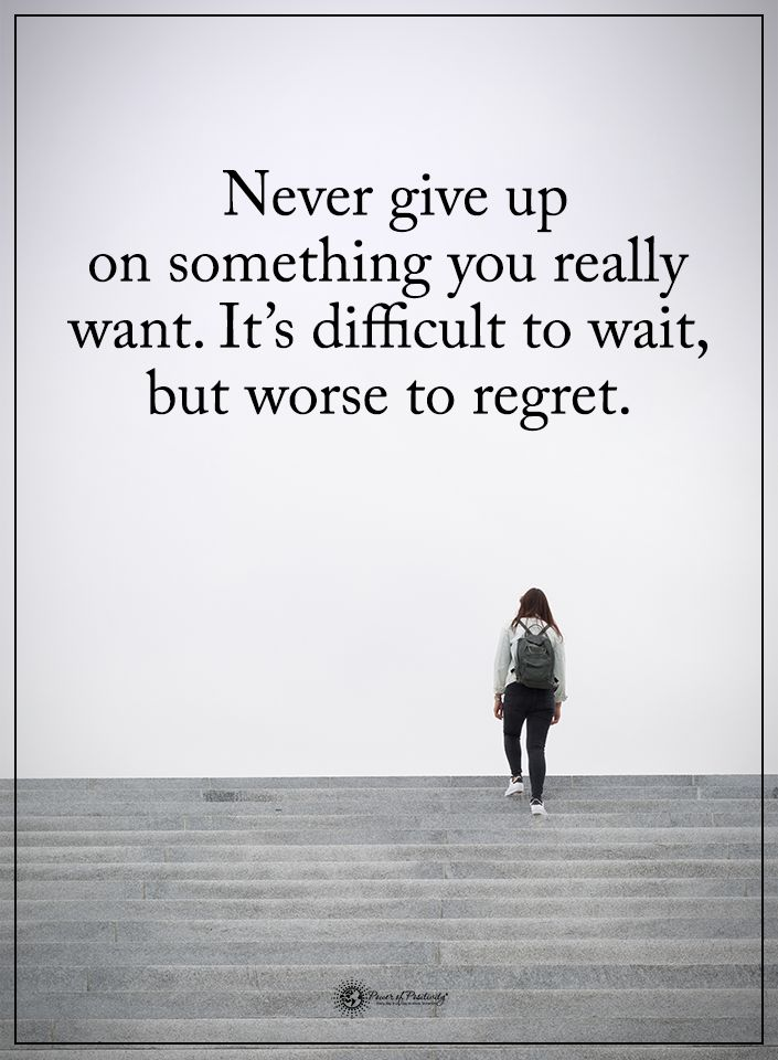 Never give up on something you really want. It's difficult to wait, but worse to regret.  #powerofpositivity #positivewords  #positivethinking #inspirationalquote #motivationalquotes #quotes #life #love #hope #faith #respect #giveup #difficult #wait #worse #regret