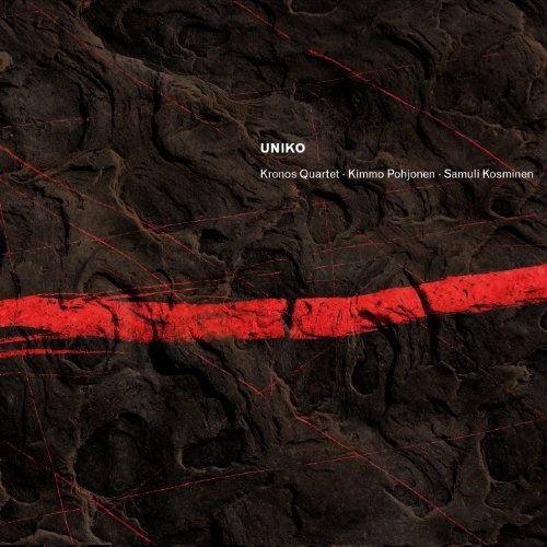 Uniko: Kronos Quartet, Kimmo Pohjonen, Samuli Kosminen, David Harrington, John Sherba, Hank Dutt, Jeffrey Zeigler