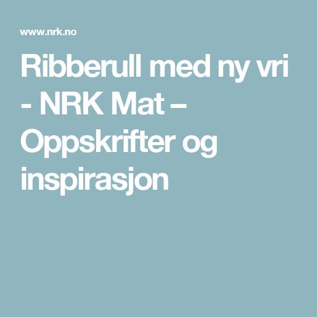 Ribberull med ny vri - NRK Mat – Oppskrifter og inspirasjon