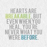 "TMI quotes: ""Hearts are breakable, but when you heal you are never what you were before."""