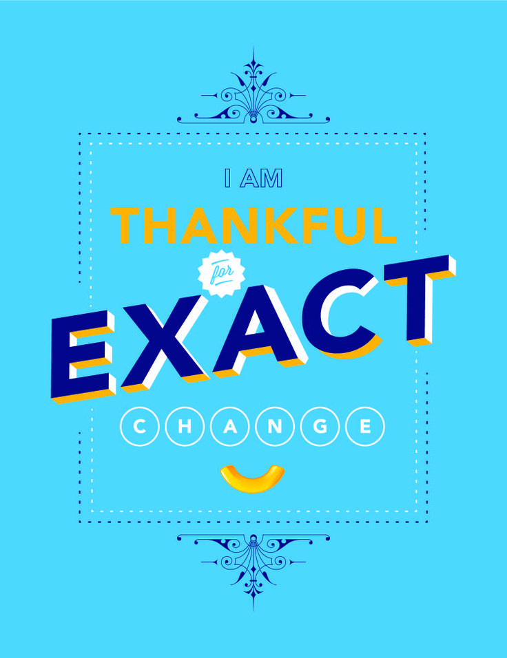 I am thankful for exact change. Share #ABowlOfThanks from Kraft Mac & Cheese. #YouKnowYouLoveIt #Thanksgiving #thankful #printables #subwayart #inspiration #quote #sidedish