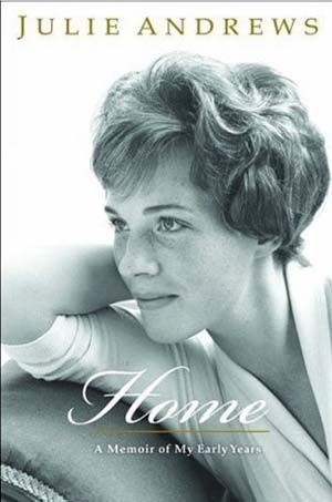 Home, a Memoir of My Early Years by Julie Andrews