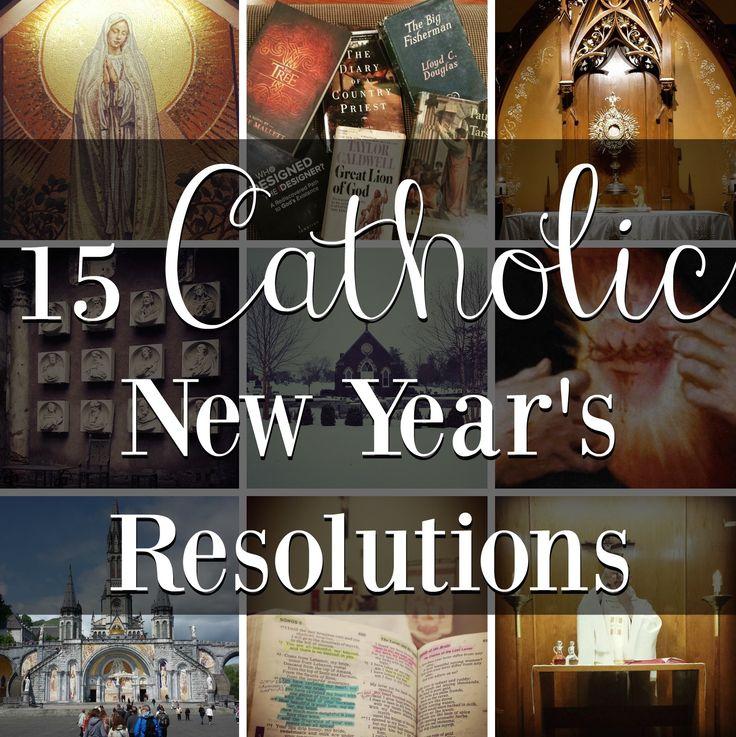 15 Catholic New Year's Resolutions New years prayer