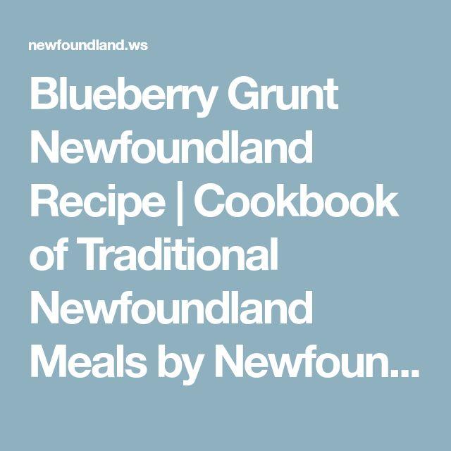 Blueberry Grunt Newfoundland Recipe | Cookbook of Traditional Newfoundland Meals by Newfoundland.ws