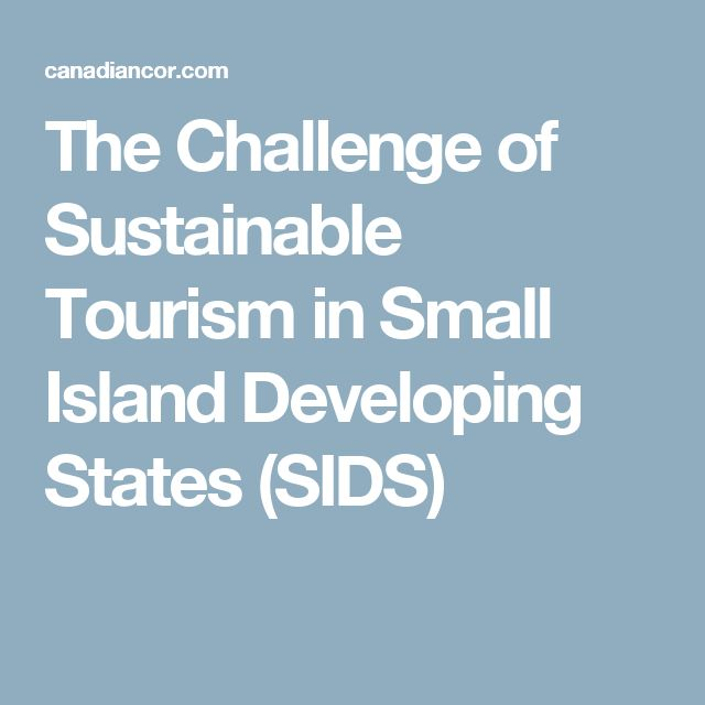 The Challenge of Sustainable Tourism in Small Island Developing States (SIDS)