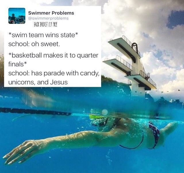 "Lol... It's funny cuz It's true! I was a competitive swimmer and on my high school swim team as well. We always ranked very high and it was just like that. We got the ""how sweet"" response while basketball and football made the news. Us swimmers know better tho. We know who the real and complete athletes are. Try and hold your breath doing your sport... lol"