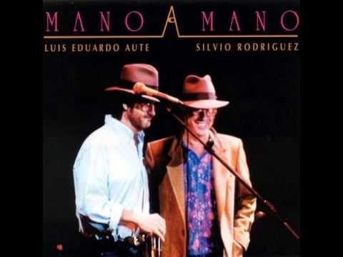 Mano a Mano - Silvio Rodriguez y Luis Eduardo Aute