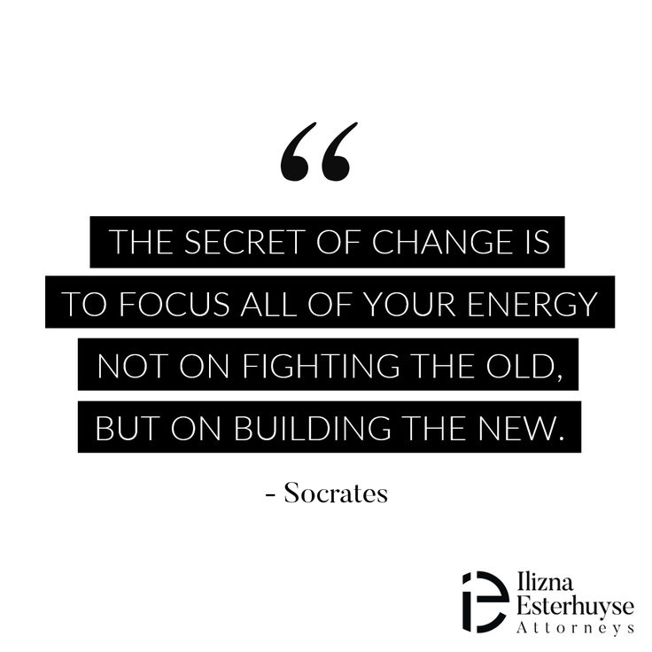 The secret of change it to focus all of your energy not on fighting the old, but on building the new. - Socrates  #divorce #iedivorce #quotes #quotestoliveby