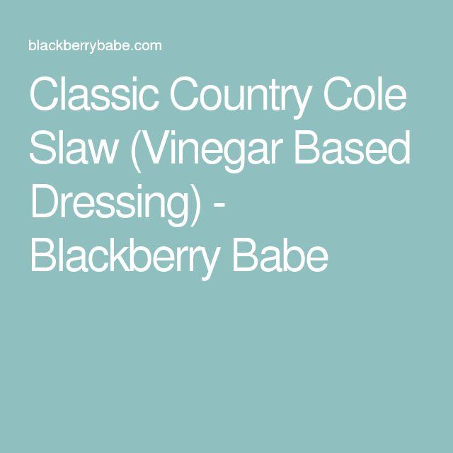 Classic Country Cole Slaw (Vinegar Based Dressing) - Blackberry Babe