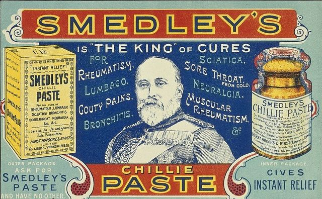Smedley's Chillie Paste by Double--M, via Flickr. The King of cures for rheumatism, lumbago, sore throat from cold, neuralgia, bronchitis, sciatica, cough pains, muscular rheumatism.
