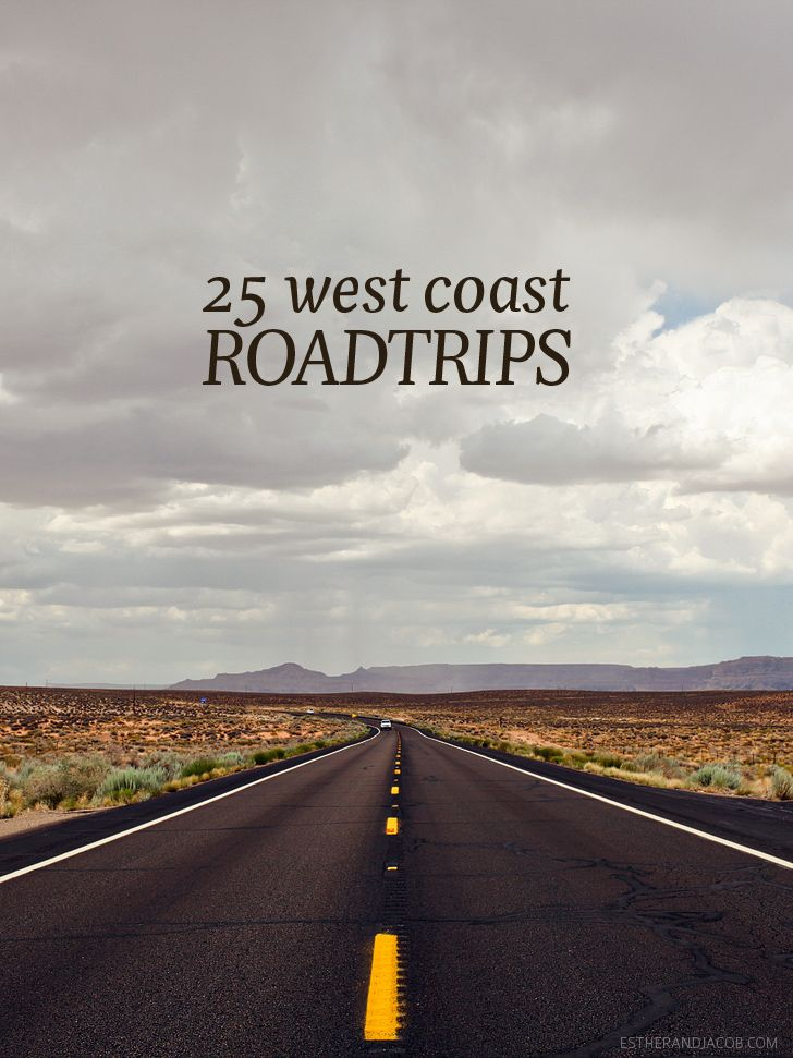25 West Coast Road Trips