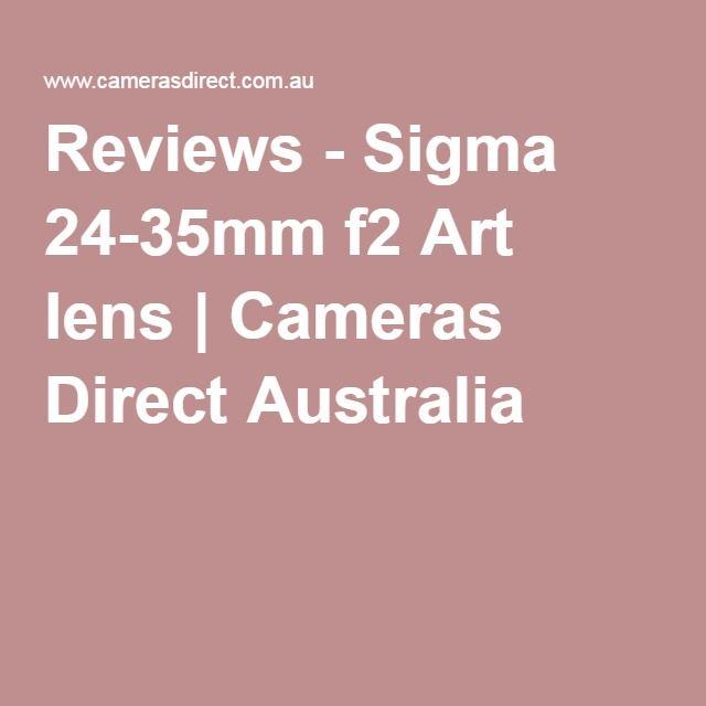 Reviews - Sigma 24-35mm f2 Art lens | Cameras Direct Australia