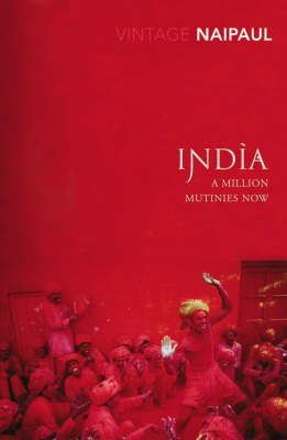 India: A Million Mutinies Now by V.S.Naipaul