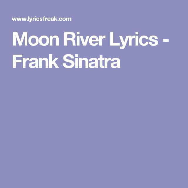 Moon River Lyrics - Frank Sinatra