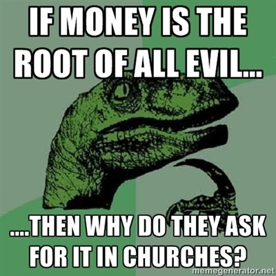 Money Isn't the Root of All Evil