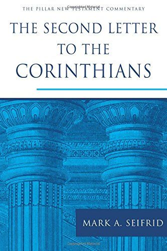 the second letter to the corinthians the pillar new testament commentary mark a