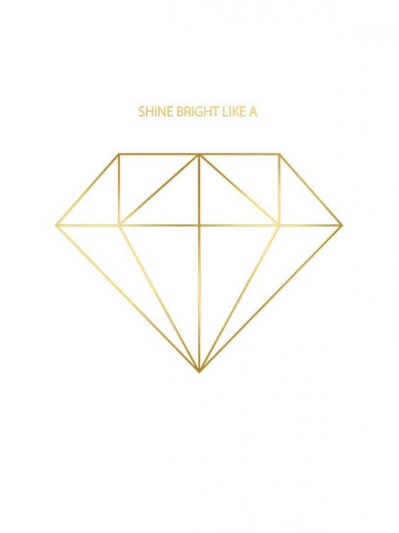 Poster med diamant och text i guld. Affischer och prints med guldfoliering och texttavlor i guld. Matcha dina favoritposters med guldtryck. Shine bright like a diamond
