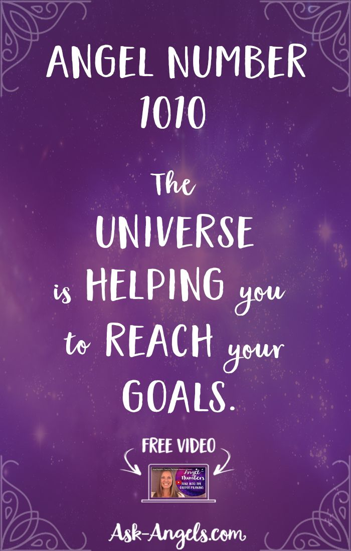 Angel Number 1010 ~ The universe is helping you to reach your goals.