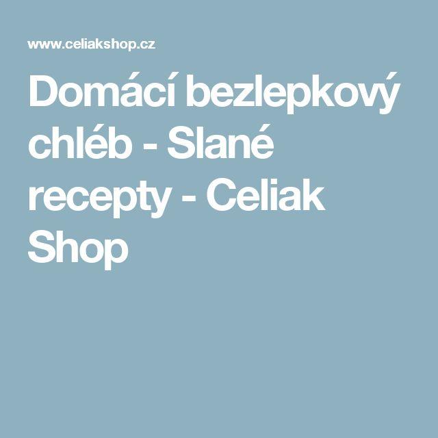 Domácí bezlepkový chléb - Slané recepty - Celiak Shop