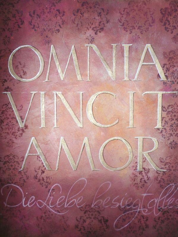 Omnia Vincit Amor. Die Liebe besiegt alles!