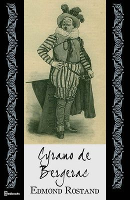 cyrano de bergerac the hero Courage is one of the most important characteristics of cyrano de bergerac's worthy hero cyrano's courage is almost reckless tomfoolery and his showy bravery.