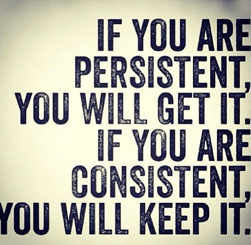 Be #persistent and #consistent to get and keep the #results you want! New Year New You!