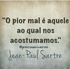 Xtoriasdacarmita: Palavras que encontrei: Jean-Paul Sarte