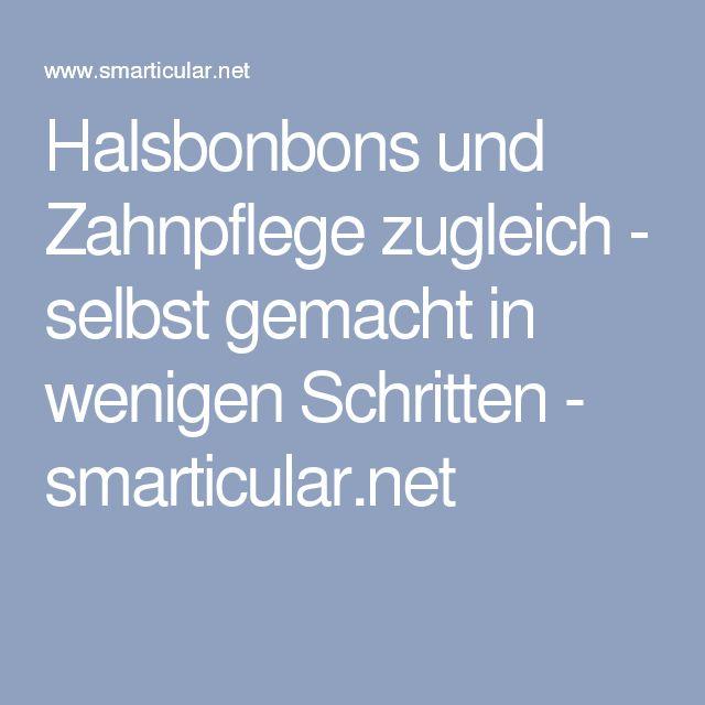 Halsbonbons und Zahnpflege zugleich - selbst gemacht in wenigen Schritten - smarticular.net