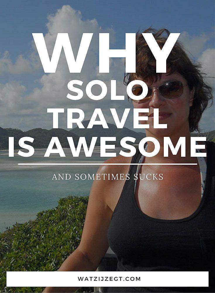 Waarom alleen reizen eigenlijk heel tof is or, why solo travel is awesome (and sometimes sucks)