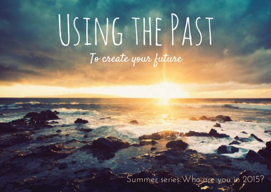 Summer Series: How the past can create your future — Potential Psychology Blog http://www.potential.com.au/new-blog/2015/using-the-past-to-create-the-future