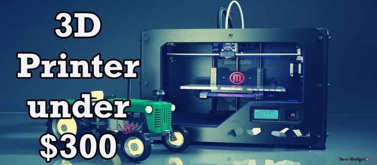 Are you looking for an affordable 3D printer within 300 bucks? We pick 5 best 3D printers under $300, based on feature, quality and real user review.